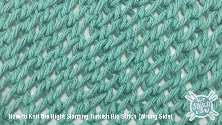 Example of the Right Slanting Turkish Rib Stitch Wrong Side