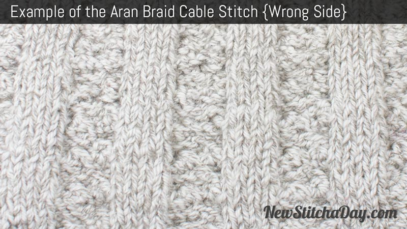 Example of the Aran Braid Cable Stitch. (Wrong Side)