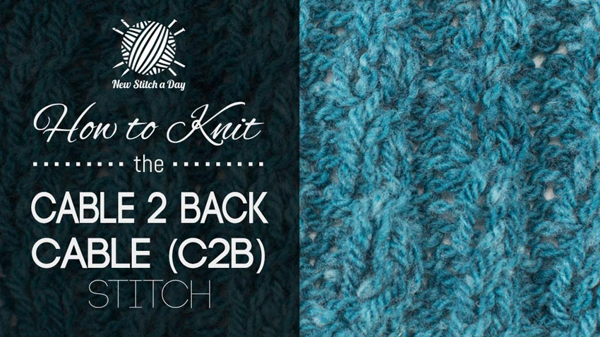 How to Knit the Cable 2 Back Cable (C2B) Stitch