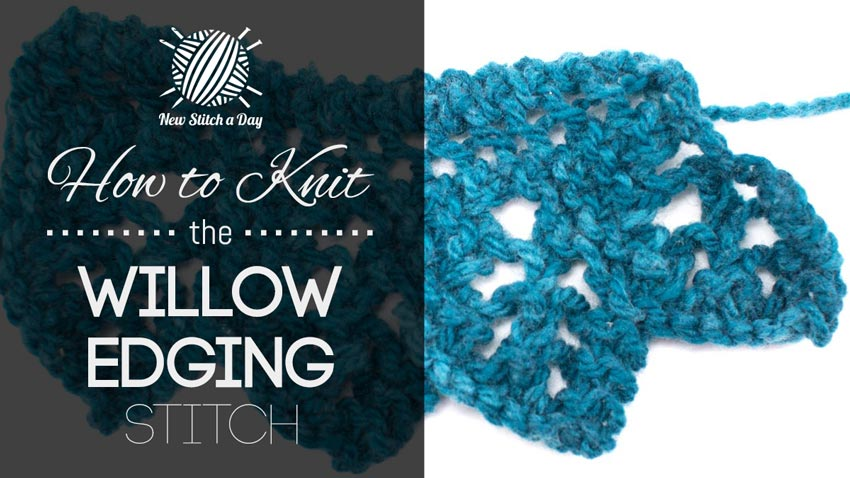 How To Knit The Willow Edging Stitch New Stitch A Day