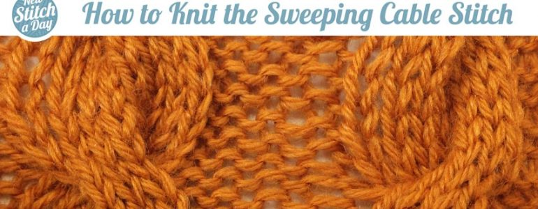 How to Knit the Sweep Cable Stitch