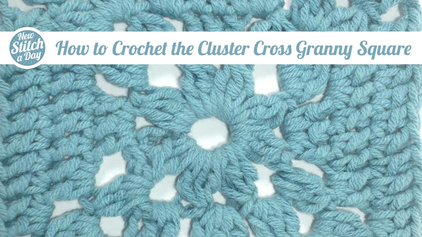 How to Crochet the Cluster Cross Granny Square