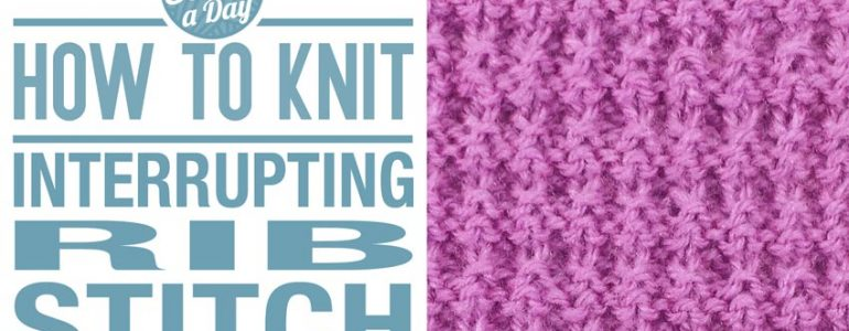 How to Knit the Interrupted Rib Stitch