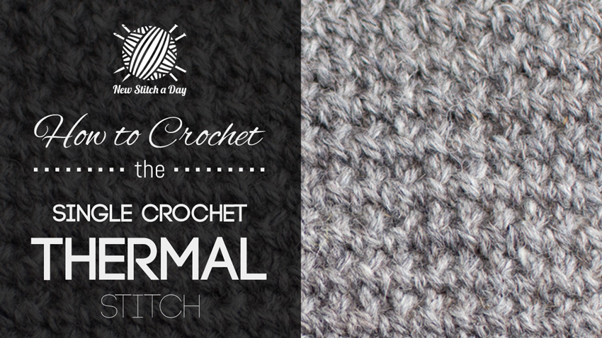 How to Crochet the Single Crochet Thermal Stitch