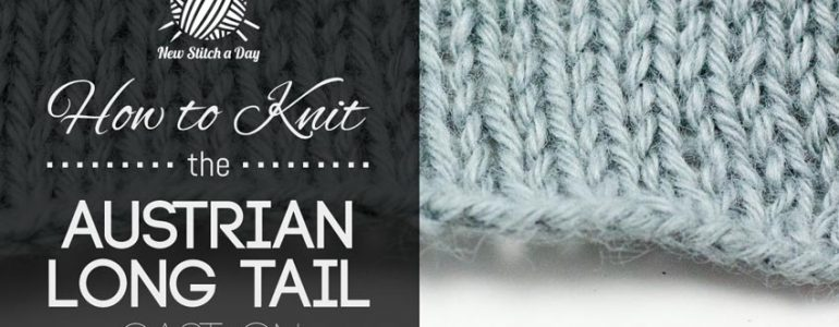 How to Knit the Austrian Long Tail Cast On