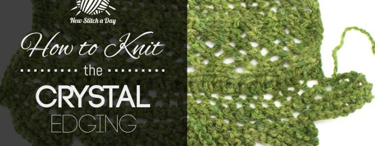 How to Knit the Crystal Edging Stitch