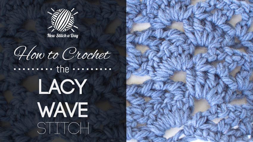 How to Crochet the Lacy Wave Stitch