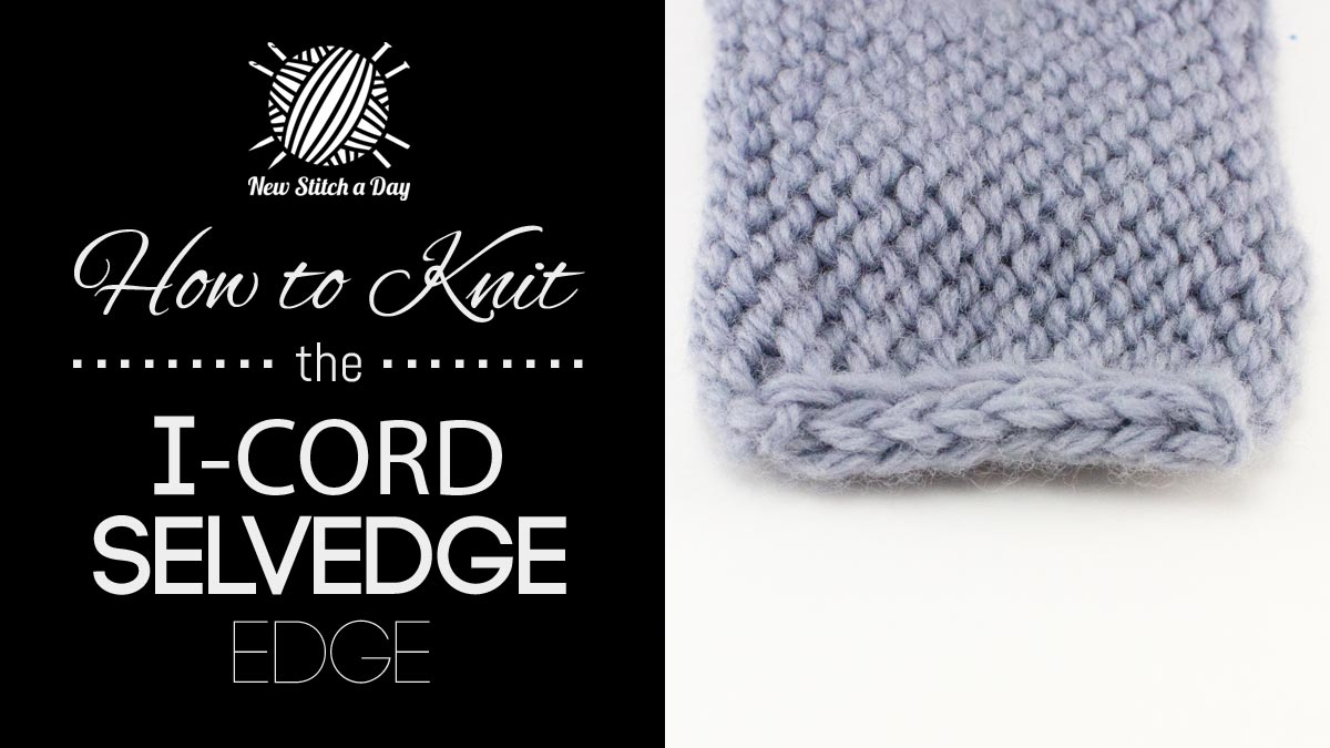 How to Knit the I Cord Selvedge Edge