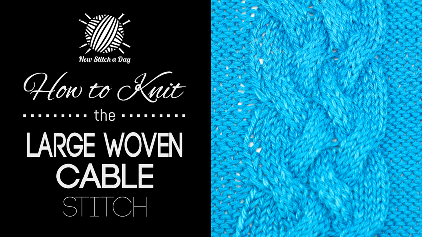 How to Knit the Large Woven Cable Stitch