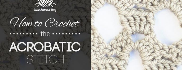 How to Crochet the Acrobatic Stitch