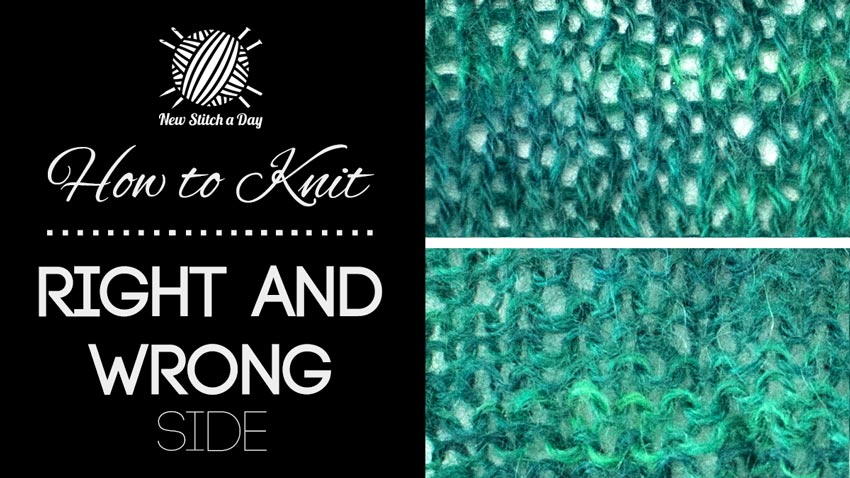 How to Knit: Right and Wrong Side.